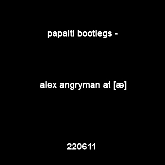 Alex angryman live at [æ] 220611